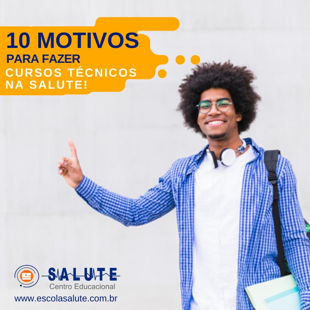 10 MOTIVOS PARA FAZER CURSO TÉCNICO NA SALUTE